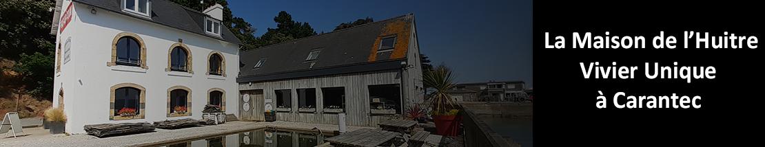 La Maison de L'Huître - Vivier Unique à Carantec (Finistère - 29)